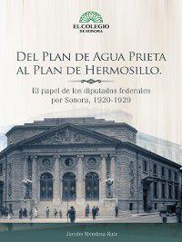 Del plan de Agua Prieta al plan de Hermosillo, Jacobo Mendoza