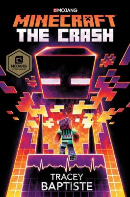 Del Rey: Minecraft: The Crash, Tracey Baptiste