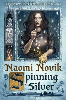 Del Rey: Spinning Silver, Naomi Novik