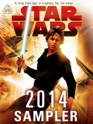 Del Rey: Star Wars 2014 Sampler, James Luceno, Paul S. Kemp, John Jackson Miller, Kevin Hearne
