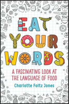 Delacorte Books for Young Readers: Eat Your Words, Charlotte Foltz Jones