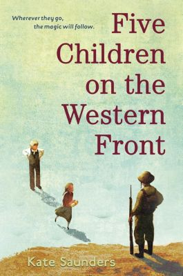 Delacorte Books for Young Readers: Five Children on the Western Front, Kate Saunders