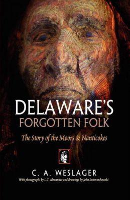 Delaware's Forgotten Folk, C. A. Weslager