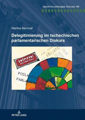 Delegitimierung im tschechischen parlamentarischen Diskurs, Martina Berrocal