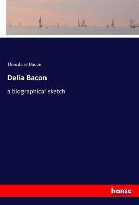 Delia Bacon, Theodore Bacon