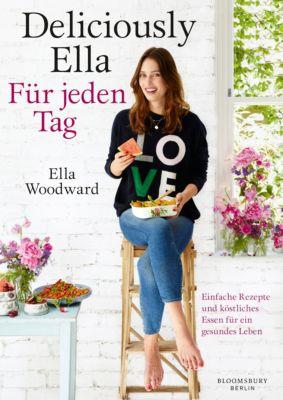 Deliciously Ella - Für jeden Tag, Ella Mills (Woodward)