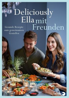 Deliciously Ella mit Freunden - Ella Woodward  