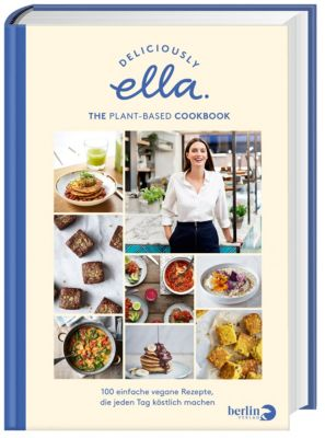 Deliciously Ella. The Plant-Based Cookbook - Ella Woodward |