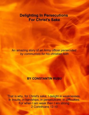 Delighting in Persecutions for Christ's Sake, Constantin Rusu