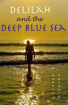 Delilah and the Deep Blue Sea, Michaela Francis
