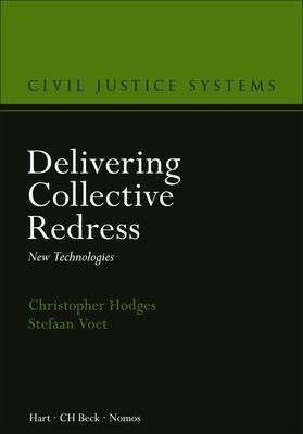 Delivering Collective Redress, Christopher Hodges, Stefaan Voet
