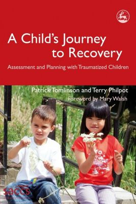 Delivering Recovery: A Child's Journey to Recovery, Terry Philpot, Patrick Tomlinson