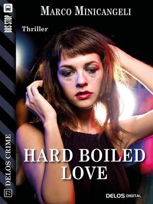 Delos Crime: Hard boiled love, Marco Minicangeli