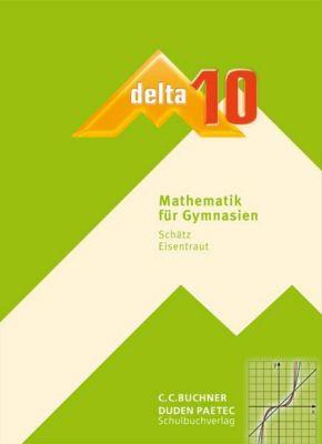 Delta, Ausgabe Bayern, Neubearbeitung: 10. Jahrgangsstufe, Schülerbuch