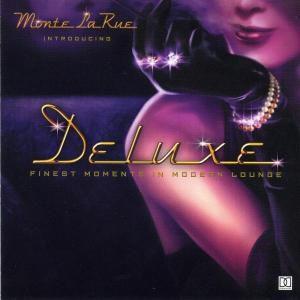 Deluxe Finest Moments In Mod, Monte La Rue