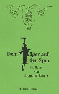 Dem Jäger auf der Spur - Erdmuthe Benner pdf epub