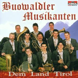 Dem Land Tirol, Buowaldler Musikanten
