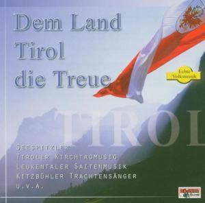 Dem Land Tirol die Treue, Diverse Interpreten