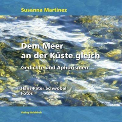 Dem Meer an der Küste gleich - Susanna Martinez |