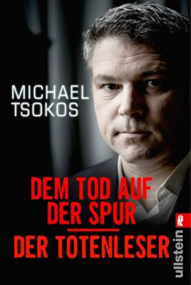 Dem Tod auf der Spur / Der Totenleser, Michael Tsokos, Veit Etzold