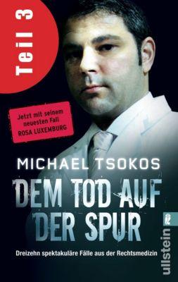 Dem Tod auf der Spur (Teil 3), Michael Tsokos, Veit Etzold
