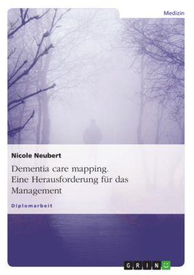 Dementia care mapping. Eine Herausforderung für das Management, Nicole Neubert