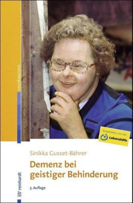 Demenz bei geistiger Behinderung - Sinikka Gusset-Bährer |