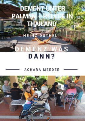 Demenz was dann?, Heinz Duthel