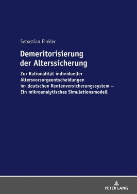 Demeritorisierung der Alterssicherung, Sebastian Finkler
