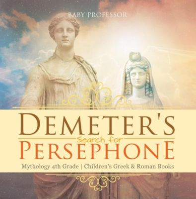 Demeter's Search for Persephone - Mythology 4th Grade ...