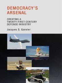Democracy's Arsenal, Jacques S. Gansler