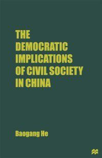 Democratic Implications of Civil Society in China, B. He