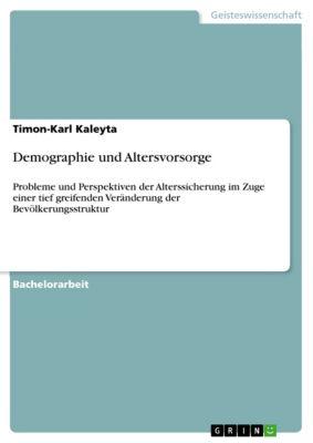 Demographie und Altersvorsorge, Timon-Karl Kaleyta