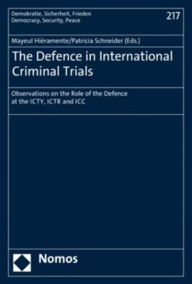 Demokratie, Sicherheit, Frieden: The Defence in International Criminal Trials