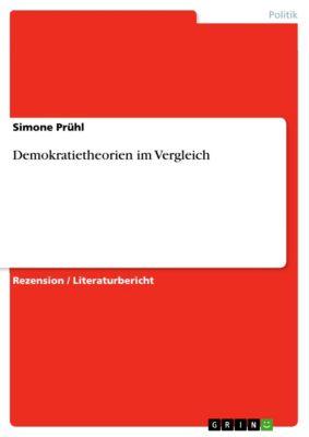 Demokratietheorien im Vergleich, Simone Prühl