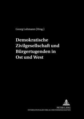 Demokratische Zivilgesellschaft und Bürgertugenden in Ost und West