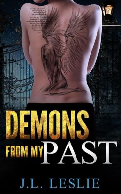 Demons From My Past, J.L. Leslie