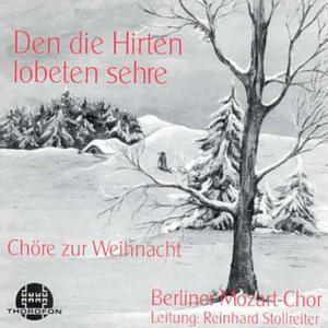 Den Die Hirten Lobeten Sehre, Berliner Mozart-Chor, Reinhard Stollreiter