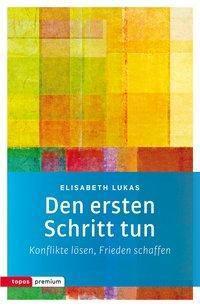 Den ersten Schritt tun - Elisabeth Lukas  