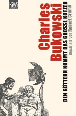 Den Göttern kommt das grosse Kotzen, Charles Bukowski