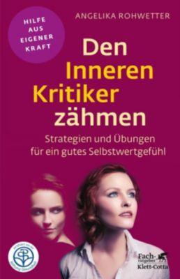 Den Inneren Kritiker zähmen - Angelika Rohwetter |