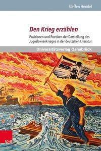 Den Krieg erzählen, Steffen Hendel