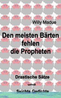 Den meisten Bärten fehlen die Propheten - Willi Madue |