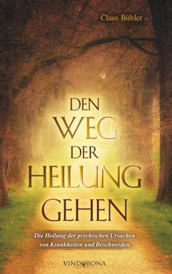 Den Weg der Heilung gehen - Claus Bühler  
