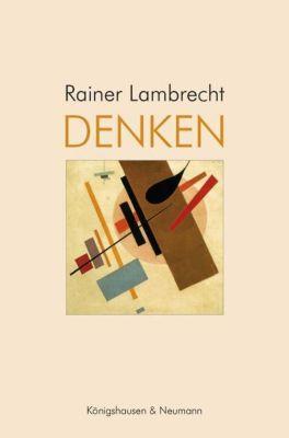 Denken, Rainer Lambrecht