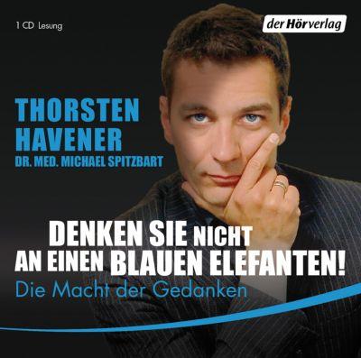 Denken Sie nicht an einen blauen Elefanten!, Hörbuch, Thorsten Havener, Michael Spitzbart