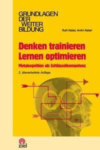 Denken trainieren, Lernen optimieren, Ruth Kaiser, Arnim Kaiser