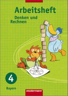 Denken und Rechnen, Ausgabe 2007 für Grundschulen in Bayern: 4. Jahrgangsstufe, Arbeitsheft