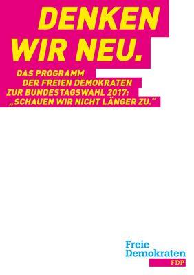 Denken wir neu., Christian Lindner, Nicola Beer, Dr. Marco Buschmann