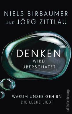 Denken wird überschätzt, Niels Birbaumer, Jörg Zittlau